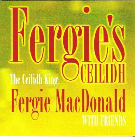 cover image for Fergie MacDonald With Friends- Fergie's Ceilidh
