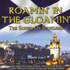 cover image for Roamin' In The Gloamin' - The Sound Of Scotland
