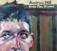 cover image for Andrew Mill - Drain Pipe Dreams