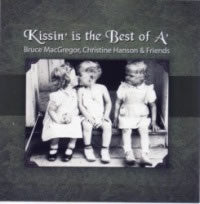 cover image for Bruce MacGregor And Christine Hanson - Kissin' Is The Best Of A'