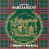 cover image for The Scottish Parliament - A Celebration In Music and Song