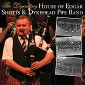 cover image for The Legendary House of Edgar Shotts and Dykehead Pipe Band