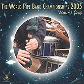 cover image for The World Pipe Band Championships 2005 vol 1 CD