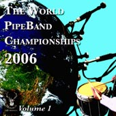 cover image for The World Pipe Band Championships 2006 vol 1 CD