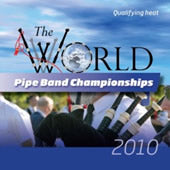cover image for The World Pipe Band Championships 2010 - Qualifying Heats CD
