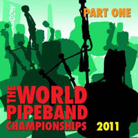 cover image for The World Pipe Band Championships 2011 part 1 CD