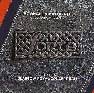 cover image for Boghall And Bathgate Caledonia Pipe Band - Forte