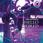 cover image for Lorne MacDougall - Hello World