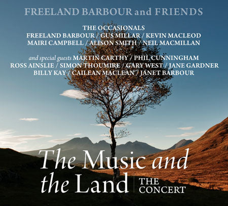 cover image for Freeland Barbour And Friends - The Music And The Land (The Concert)