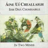 cover image for Aine Ui Cheallaigh - Idir Dha Chomhairle (In Two Minds)