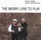 cover image for Peter Horan and Gerry Harrington - The Merry Love To Play