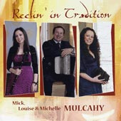 cover image for Mick, Louise and Michelle Mulcahy - Reelin' In Tradition