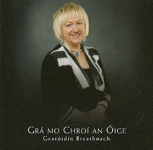 cover image for Gearoidin Breathnach - Gra Mo Chroi An Oige