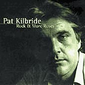 cover image for Pat Kilbride - Rock and More Roses