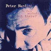 cover image for Peter Nardini - Is There Anybody Out There?