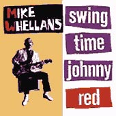 cover image for Mike Whellans - Swingtime Johnny Red