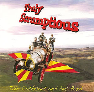 cover image for Iain Cathcart And His Band - Truly Scrumptious