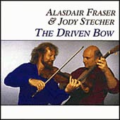 cover image for Alasdair Fraser and Jody Stecher - The Driven Bow