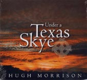 cover image for Hugh Morrison - Under A Texas Skye