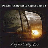 cover image for Donald Stewart & Chris Boland - Long Time Getting Here