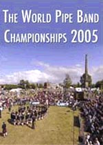 cover image for The World Pipe Band Championships 2005 (Highlights) DVD
