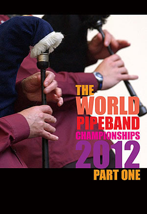 cover image for The World Pipe Band Championships 2012 - Grade One Final part 1 DVD