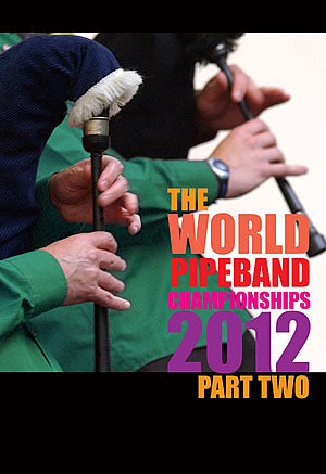 cover image for The World Pipe Band Championships 2012 - Grade One Final part 2 DVD