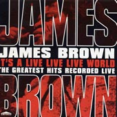 cover image for James Brown - It's A Live Live Live World