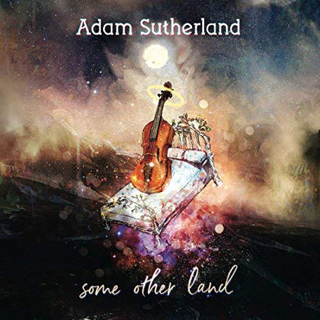 cover image for Adam Sutherland - Some Other Land