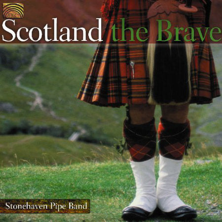 cover image for Stonehaven Pipe Band - Scotland The Brave