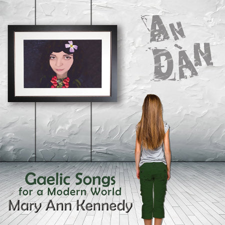 cover image for Mary Ann Kennedy - An Dan - Gaelic Songs For A Modern World