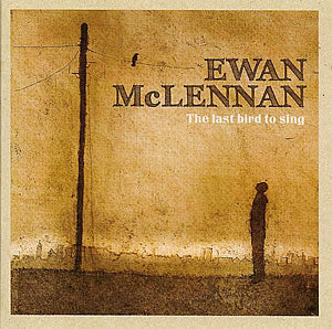 cover image for Ewan McLennan - The Last Bird To Sing