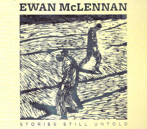 cover image for Ewan McLennan - Stories Still Untold.