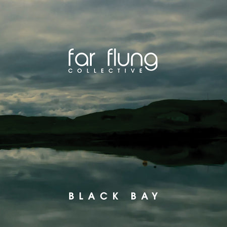 cover image for Far Flung Collective - Black Bay