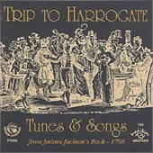cover image for Trip To Harrogate - Tunes and Songs from Joshua Jackson's Book 1798