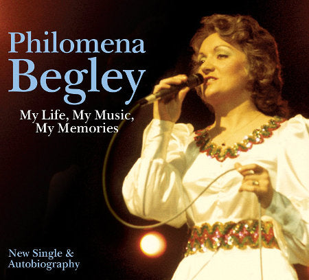 cover image for Philomena Begley - My Life, My Music, My Memories