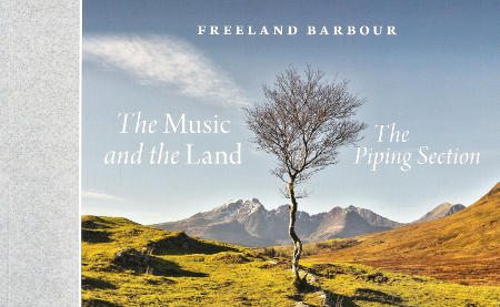 cover image for Freeland Barbour - The Music And The Land (The Piping Section)