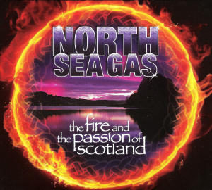 cover image for North Sea Gas - The Fire And The Passion Of Scotland