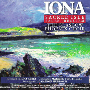 cover image for The Glasgow Phoenix Choir - Iona Sacred Isle (Faure Requiem)