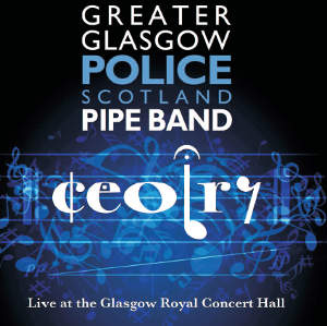 cover image for Greater Glasgow Police Scotland Pipe Band - Ceolry