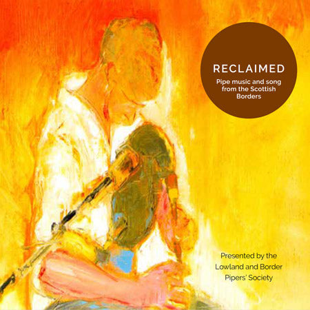 cover image for Reclaimed - Pipe Music And Song From The Scottish Borders