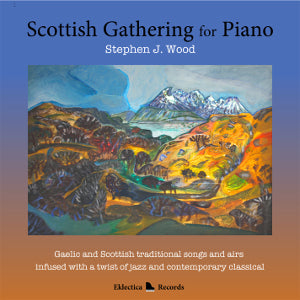cover image for Stephen J. Wood - Scottish Gathering For Piano (CD)