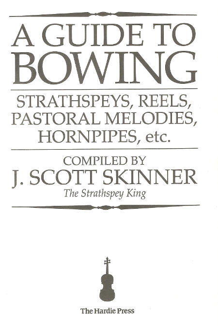 cover image for A Guide to Bowing - Strathspeys, Reels, Pastoral Melodies, Hornpipes.