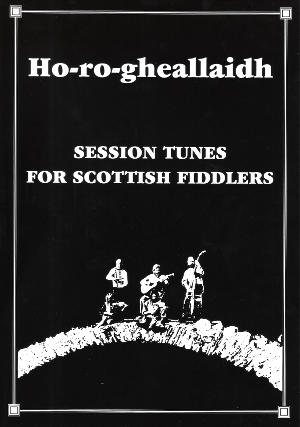 cover image for Ho-Ro-Gheallaidh - Session Tunes For Scottish Fiddlers
