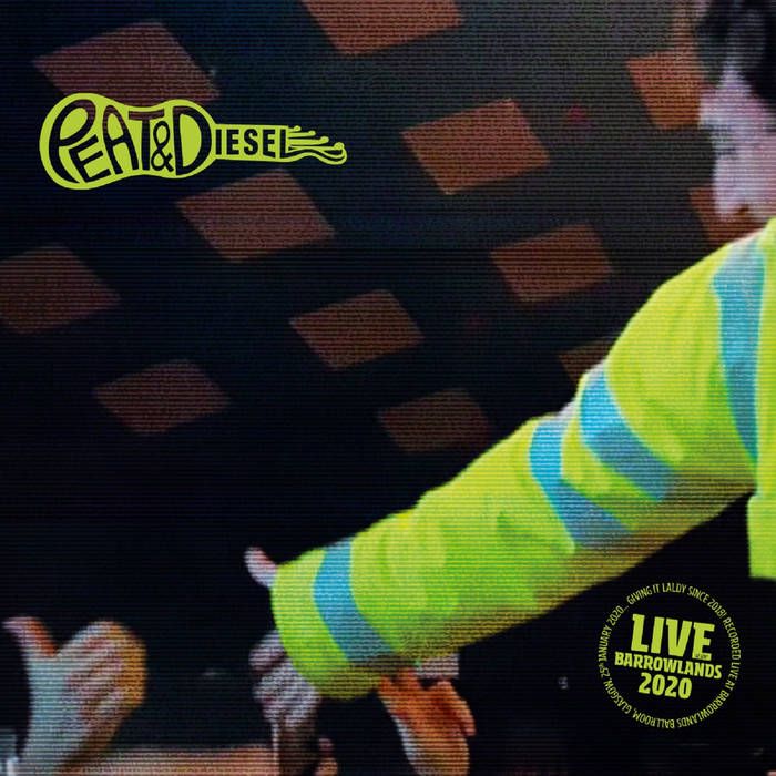 Peat And Diesel - Live At The Barrowlands 2020