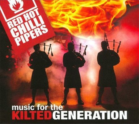 cover image for The Red Hot Chilli Pipers - Music For The Kilted Generation