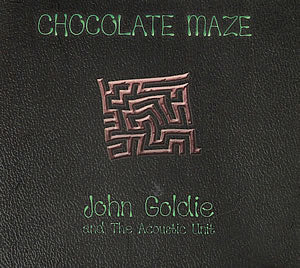 cover image for John Goldie And The Acoustic Unit - Chocolate Maze