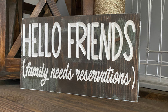 'Hello Friends' engraved sign