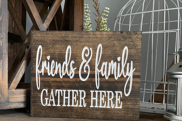 'Friends & Family' engraved sign