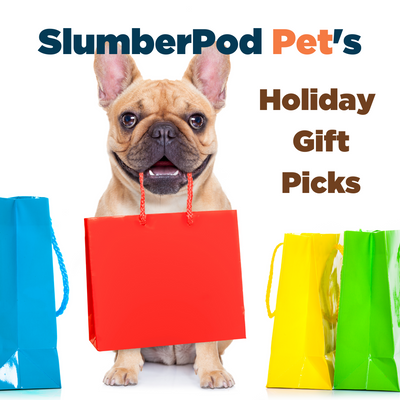 SlumberPod Pet's Top Gift Picks!